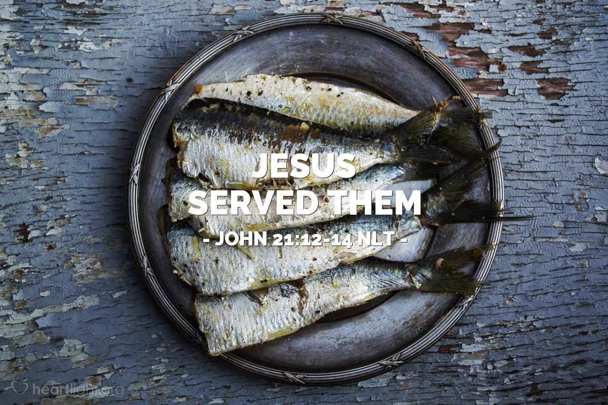 "Illustration of John 21:12-14 NLT — ""Now come and have some breakfast!""   ——   ""Who are you?"""