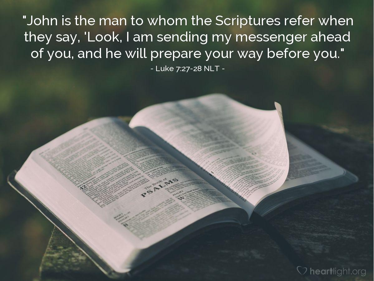 """Illustration of Luke 7:27-28 — """"This was written about John: 'Listen!"""""""
