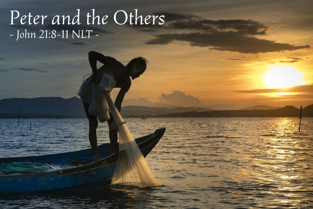 "Illustration of John 21:8-11 NLT — ""Bring some of the fish you've just caught,"""