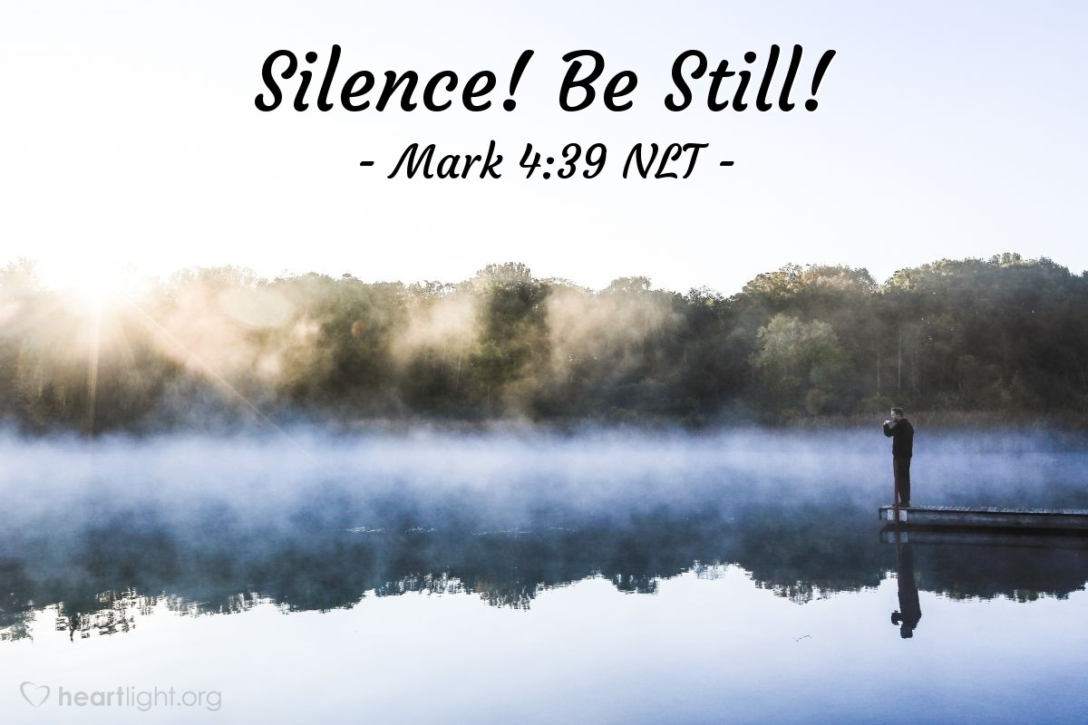 "Illustration of Mark 4:39 NLT — Jesus stood up and commanded the wind and the waves to stop. Jesus said, ""Quiet! Be still!"" Then the wind stopped and the lake became calm."