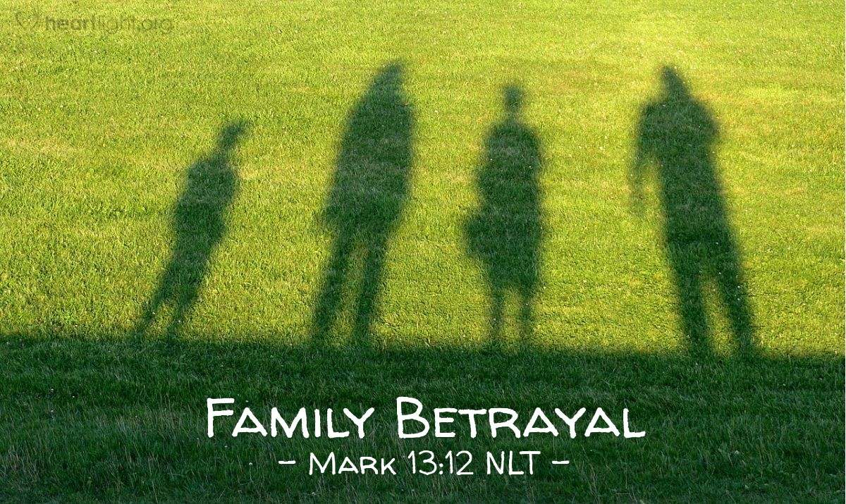 Family Betrayal Mark 1312 What Jesus Did