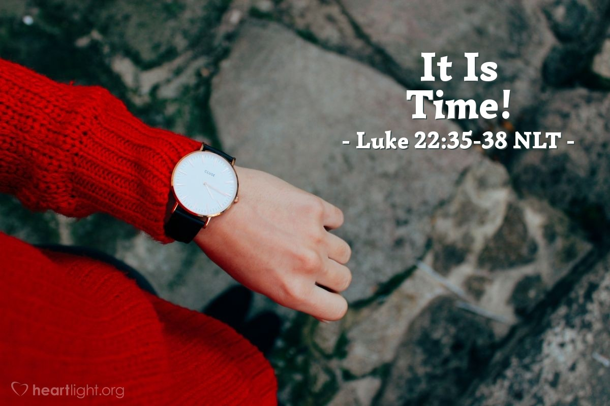 "Illustration of Luke 22:35-38 NLT — ""That's enough!"""