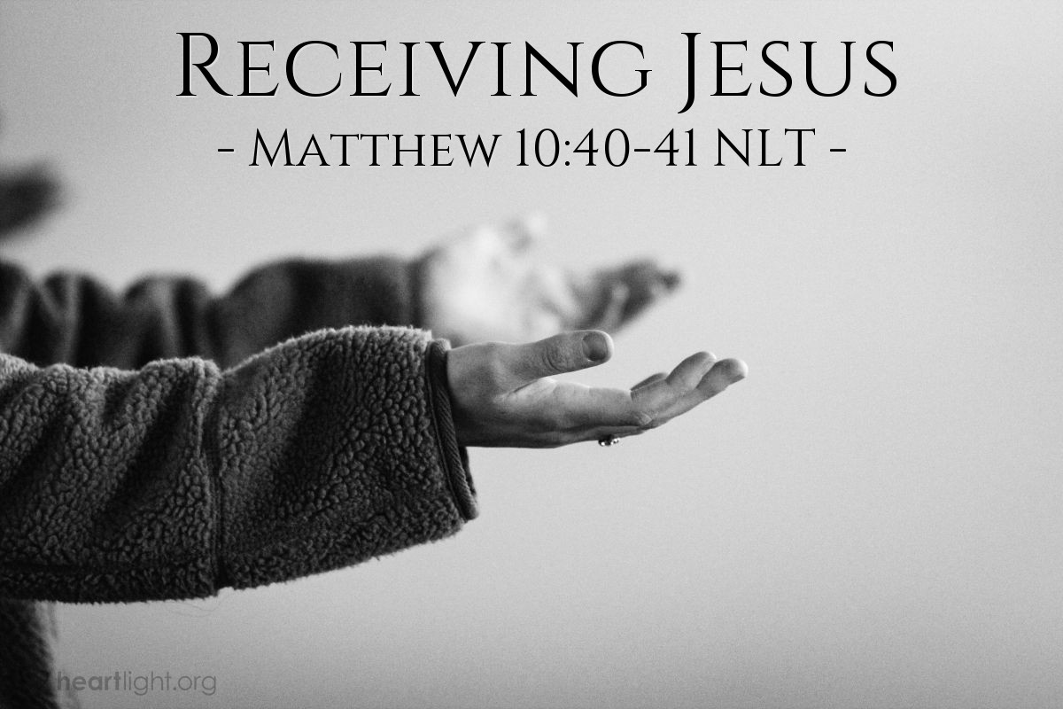 "Illustration of Matthew 10:40-41 NLT — ""The person that accepts you also accepts me."""
