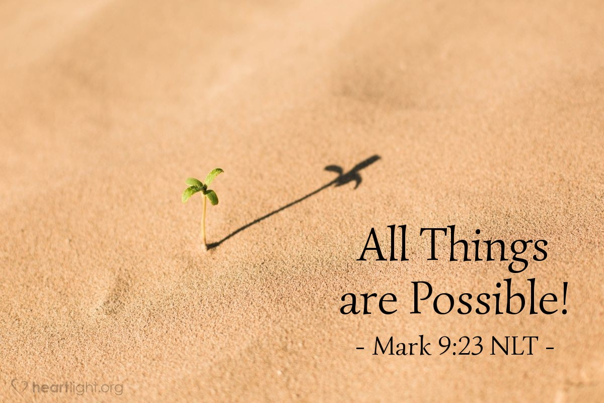"Illustration of Mark 9:23 — Jesus said to the father, ""You said, 'Help him if you can.' All things are possible for the person that believes."""