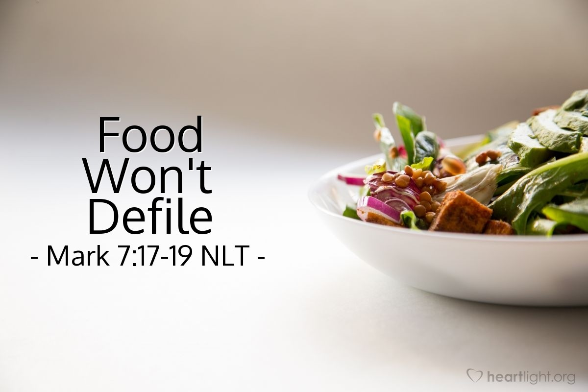 Illustration of Mark 7:17-19 NLT —  Food goes into the stomach.