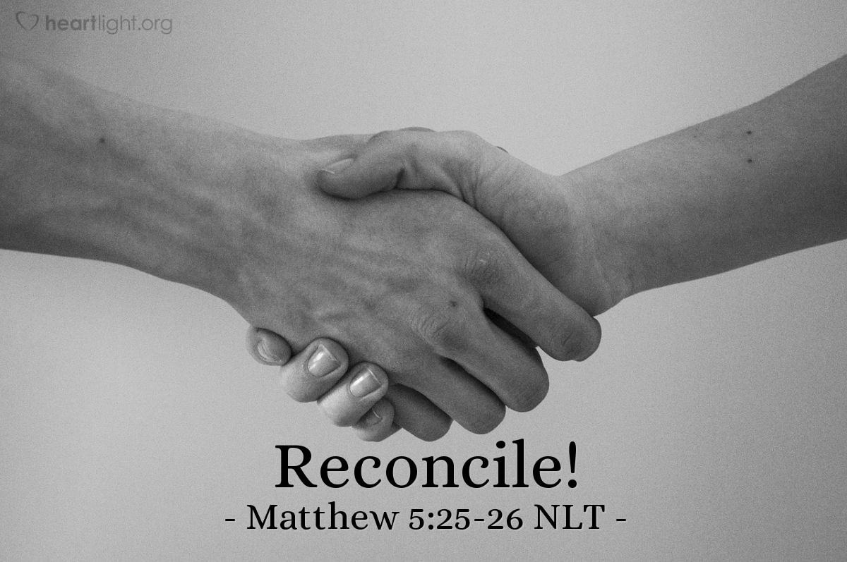 "Illustration of Matthew 5:25-26 NLT — ""If your enemy is taking you to court, then become friends with him quickly."""