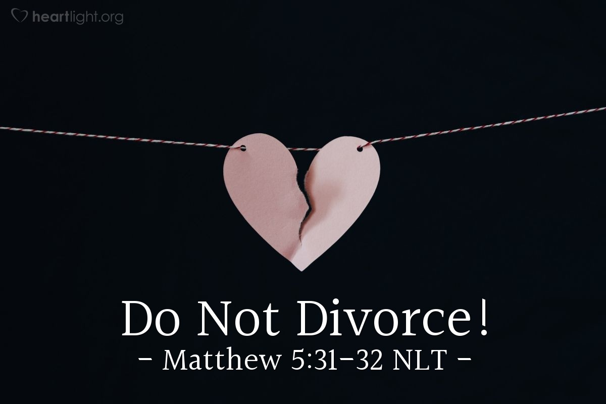 """Illustration of Matthew 5:31-32 NLT — """"It was also said, 'Any person that divorces his wife must give her a written notice of divorce."""""""