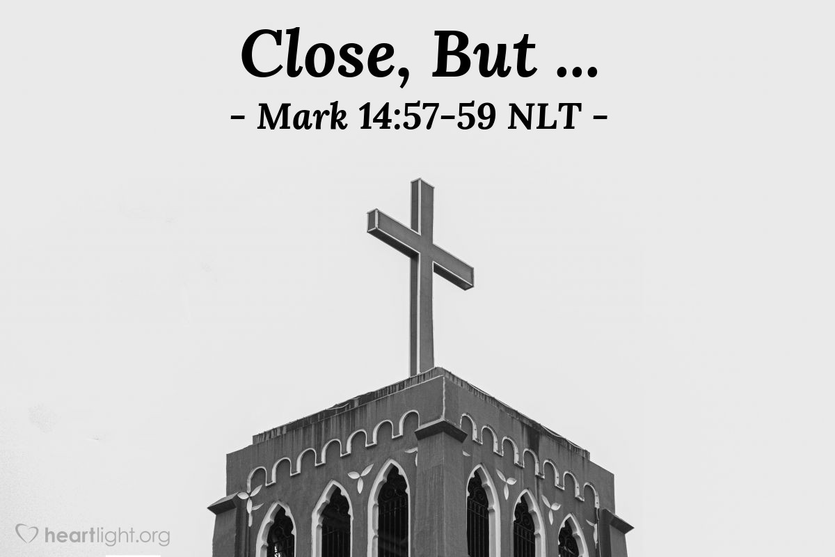 "Illustration of Mark 14:57-59 NLT — ""We heard this man (Jesus) say, 'I will destroy this temple that men made. And three days later, I will build another temple—a temple not made by men.'"""