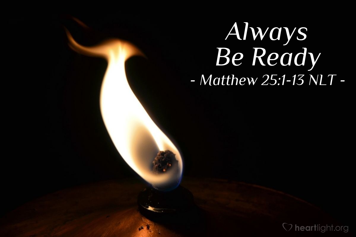 "Illustration of Matthew 25:1-13 NLT — ""But the bridegroom answered, 'I tell you the truth. I don't know you.' """