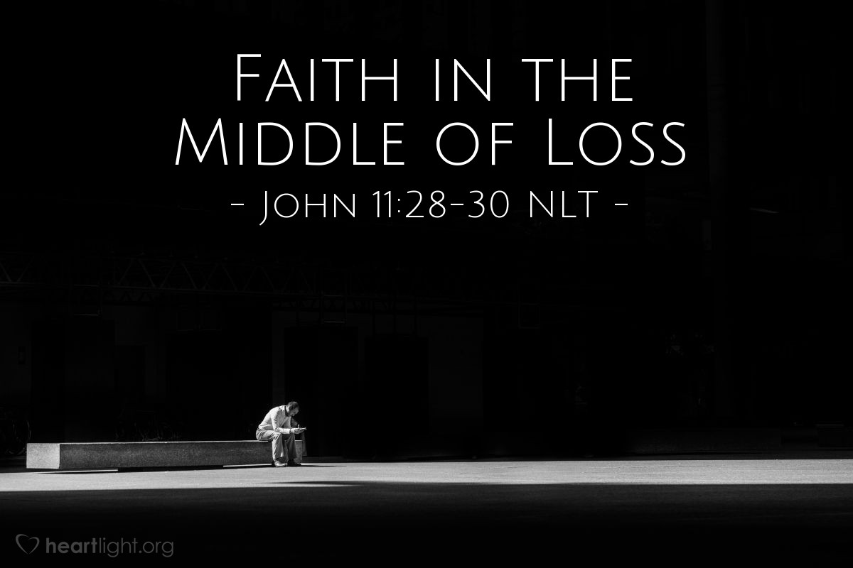 """Illustration of John 11:28-30 NLT — """"The Teacher is here and wants to see you."""""""
