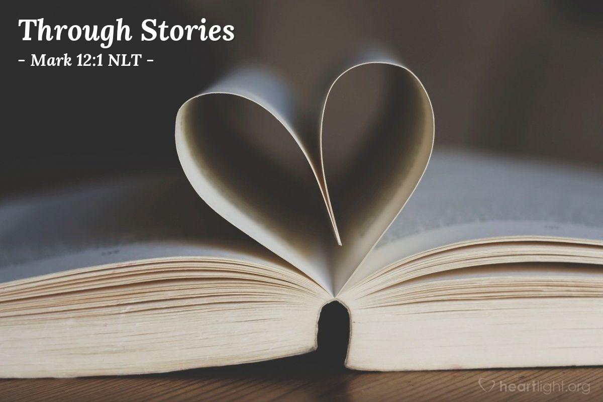 Illustration of Mark 12:1 — Jesus used stories to teach the people. Jesus said ...