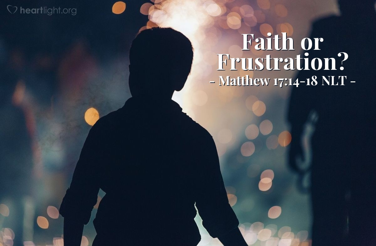 "Illustration of Matthew 17:14-18 NLT — ""Lord, be kind to my son. He has epilepsy and is suffering very much. My son often falls into the fire or into the water. I brought my son to your followers, but they could not heal him."""