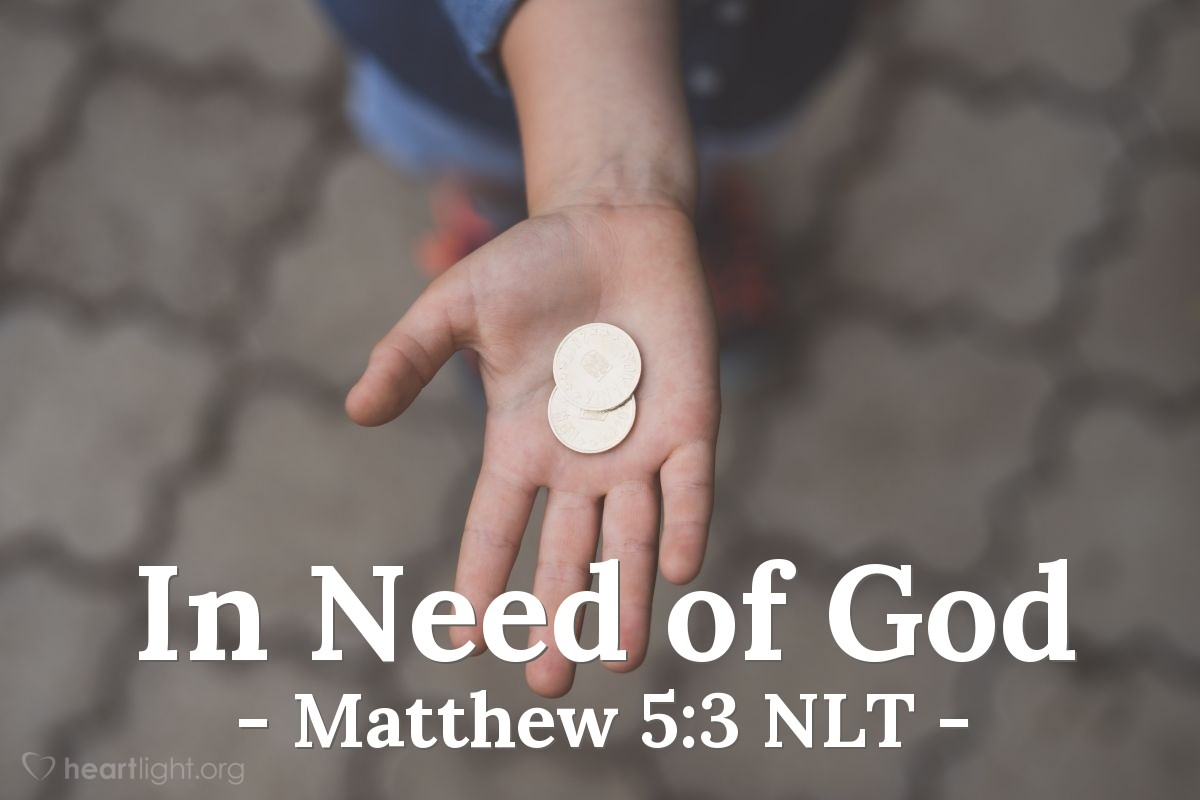 "Illustration of Matthew 5:3 NLT — ""What great blessings there are for the people that know they have spiritual needs! The kingdom of heaven belongs to them."""
