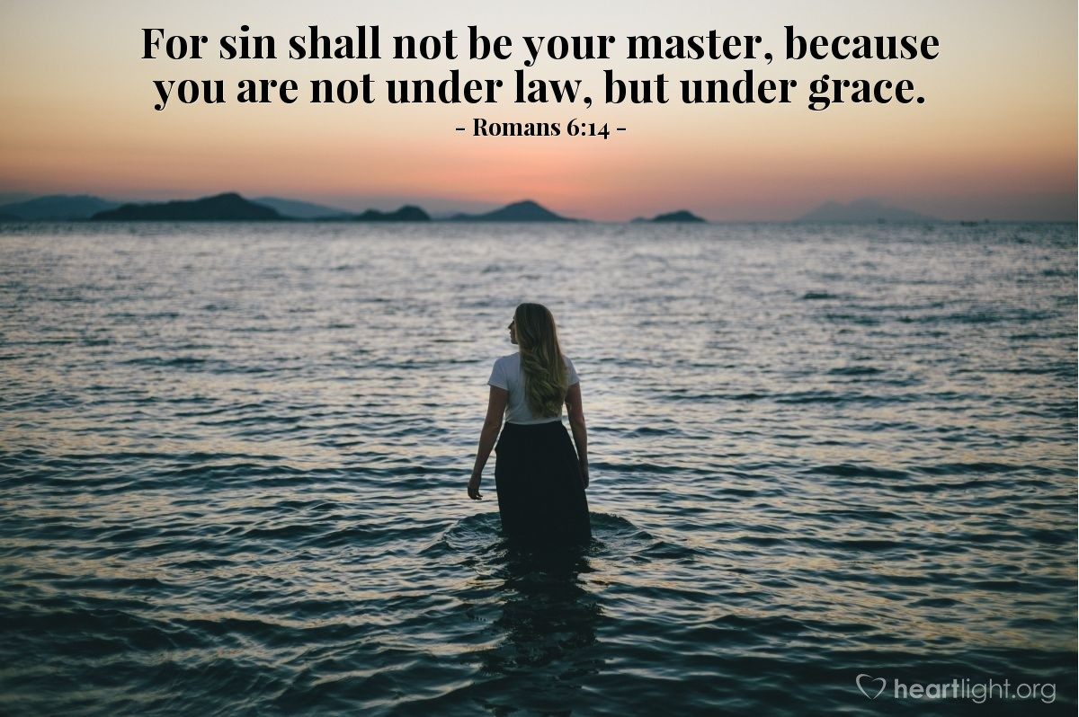 Illustration of Romans 6:14 — For sin shall not be your master, because you are not under law, but under grace.