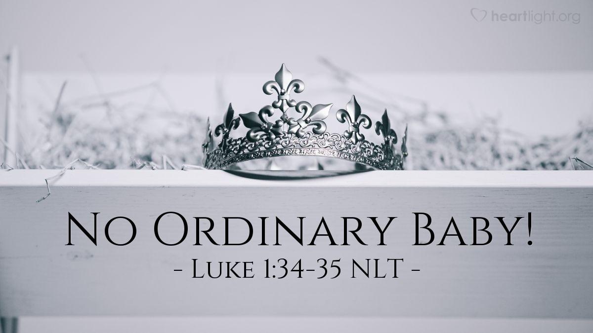 """Illustration of Luke 1:34-35 NLT — """"How will this happen? I am still a virgin!"""""""