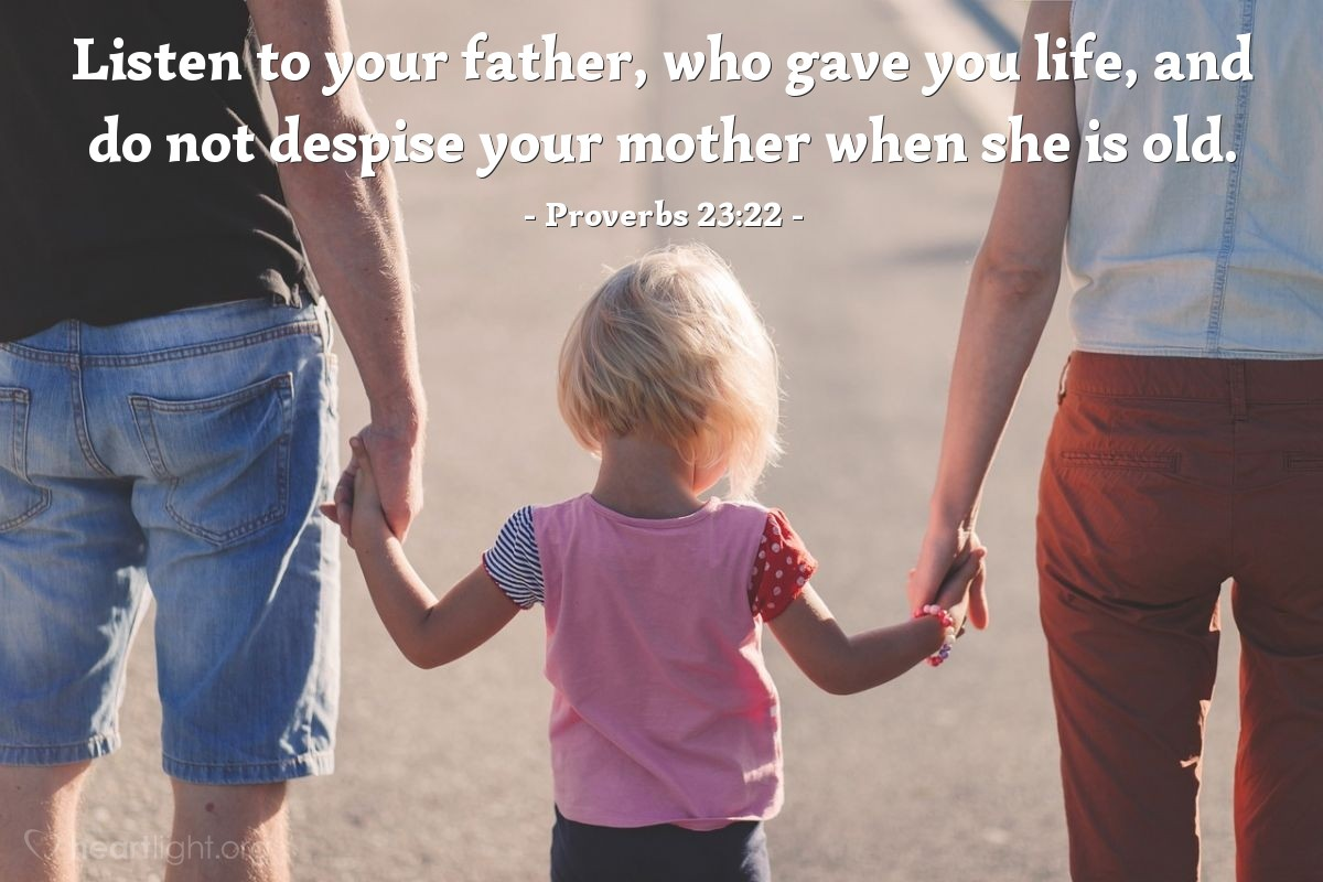Illustration of Proverbs 23:22 — Listen to your father, who gave you life, and do not despise your mother when she is old.
