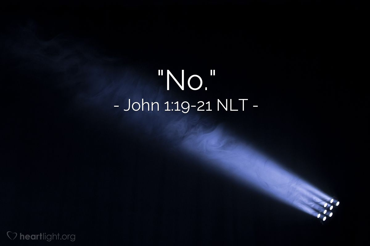 "Illustration of John 1:19-21 NLT — ""No."""