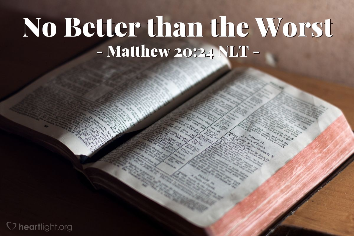 Illustration of Matthew 20:24 NLT — The other ten followers heard this. They became angry with the two brothers.