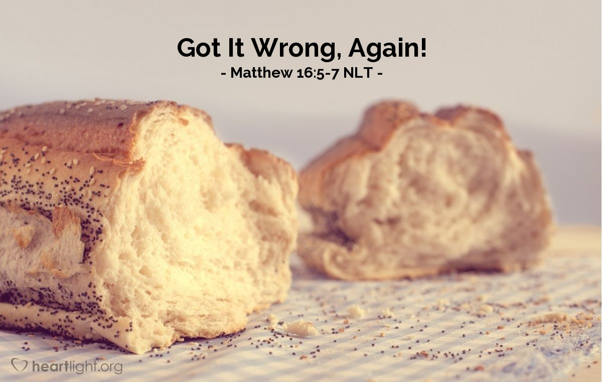 "Illustration of Matthew 16:5-7 NLT — ""Be careful! Guard against the yeast of the Pharisees and the Sadducees.""   ——   ""Did Jesus say this because we forgot to bring bread?"""