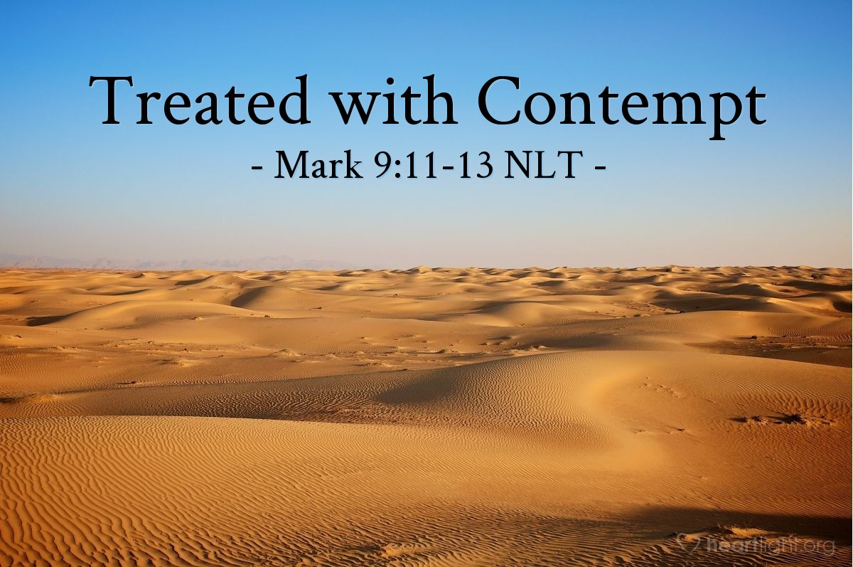 """Illustration of Mark 9:12-13 — """"They are right to say that Elijah must come first."""""""