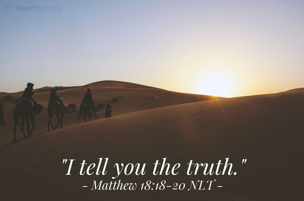 "Illustration of Matthew 18:18-20 NLT — ""I tell you the truth."""