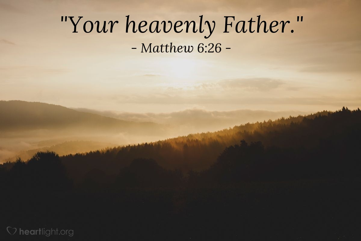 "Illustration of Matthew 6:26 — ""Your heavenly Father."""