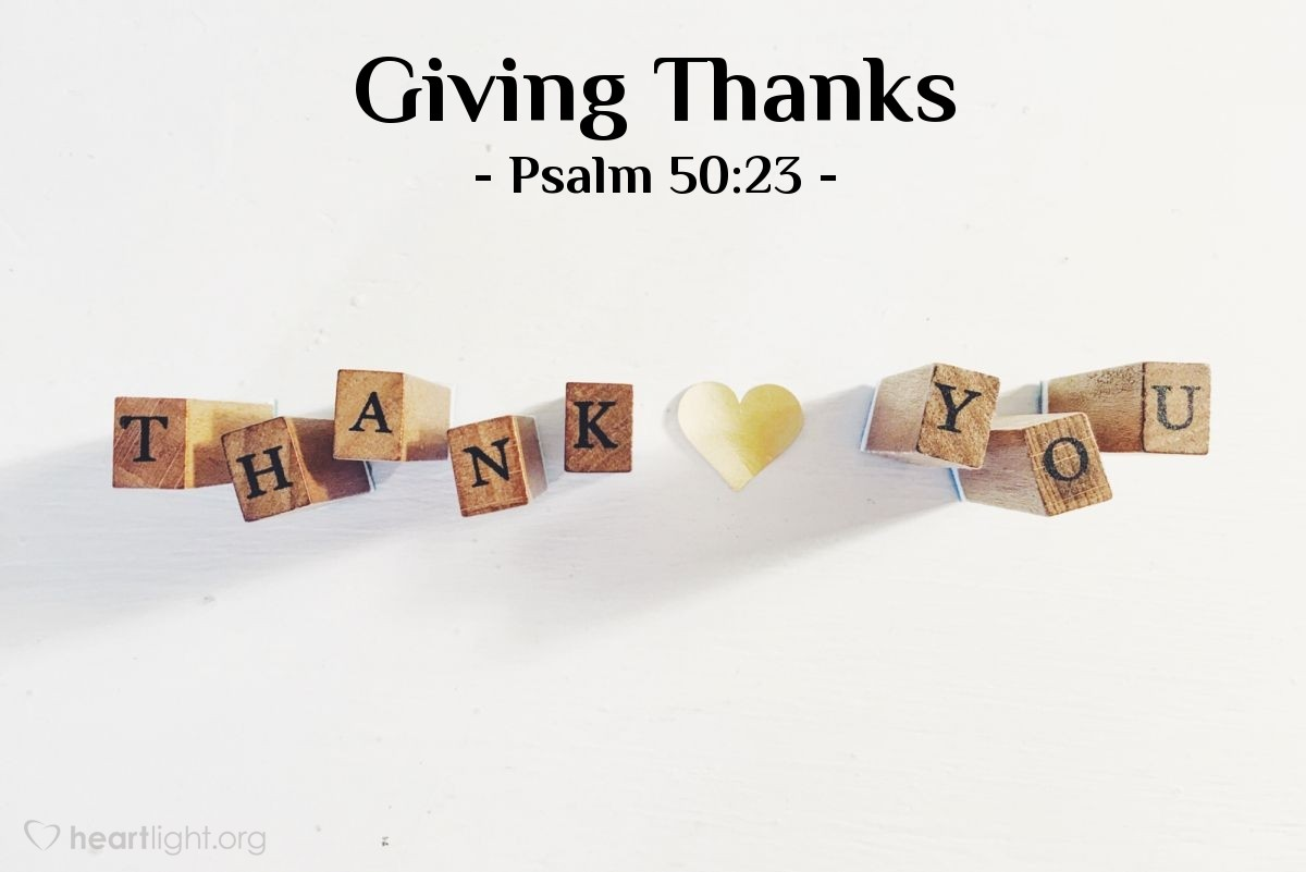 """Illustration of Psalm 50:23 — [God says] """"But giving thanks is a sacrifice that truly honors me. If you keep to my path, I will reveal to you the salvation of God."""""""