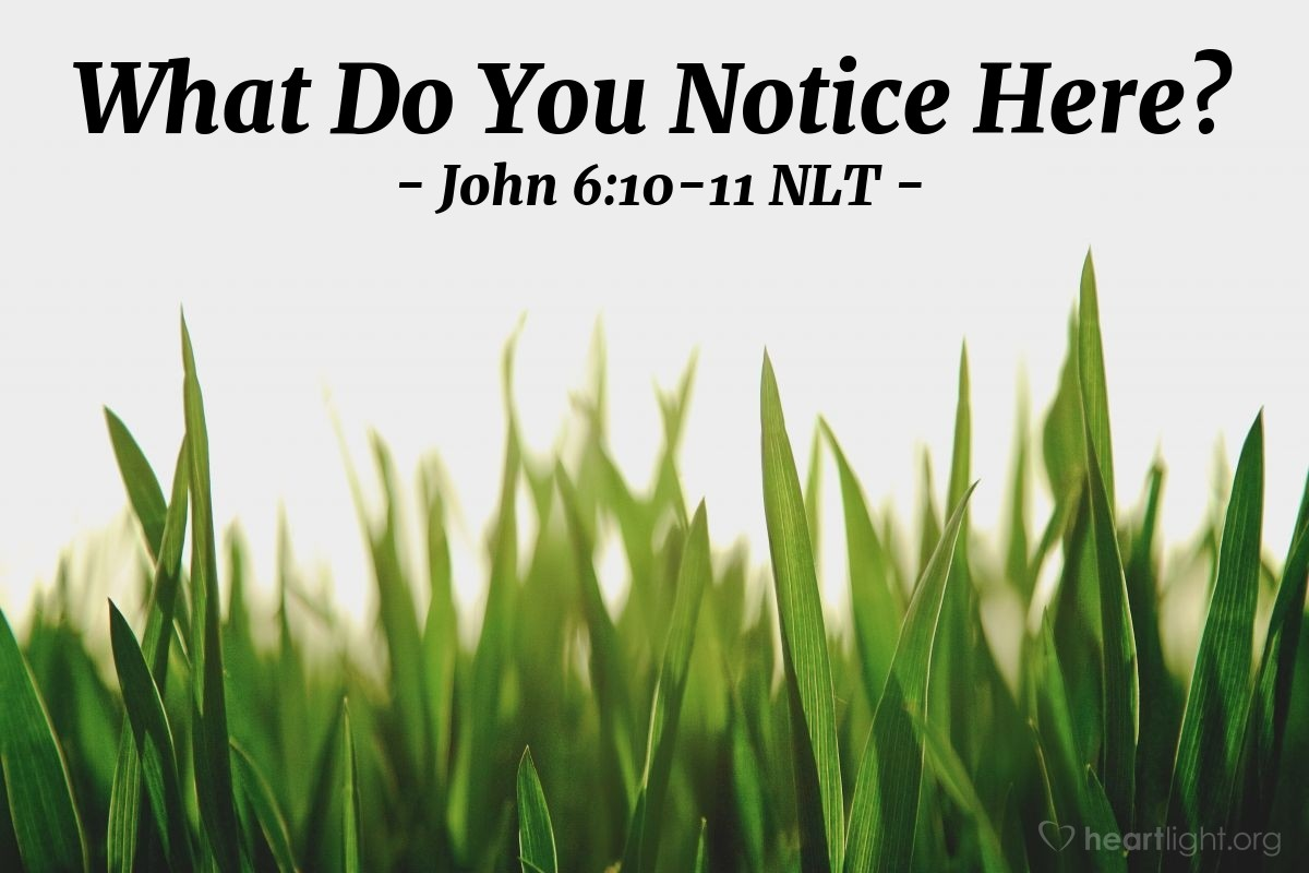 "Illustration of John 6:10-11 NLT — ""Tell everyone to sit down,"""