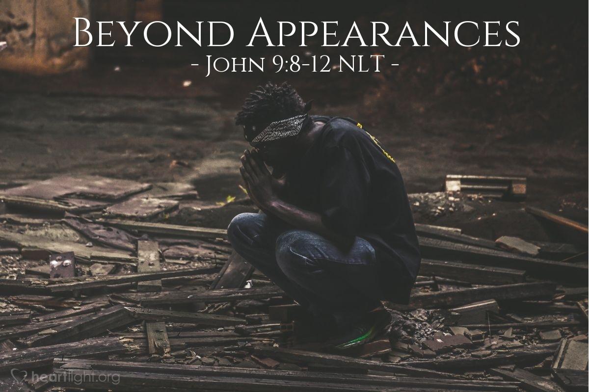 "Illustration of John 9:8-12 NLT — ""I don't know,"""