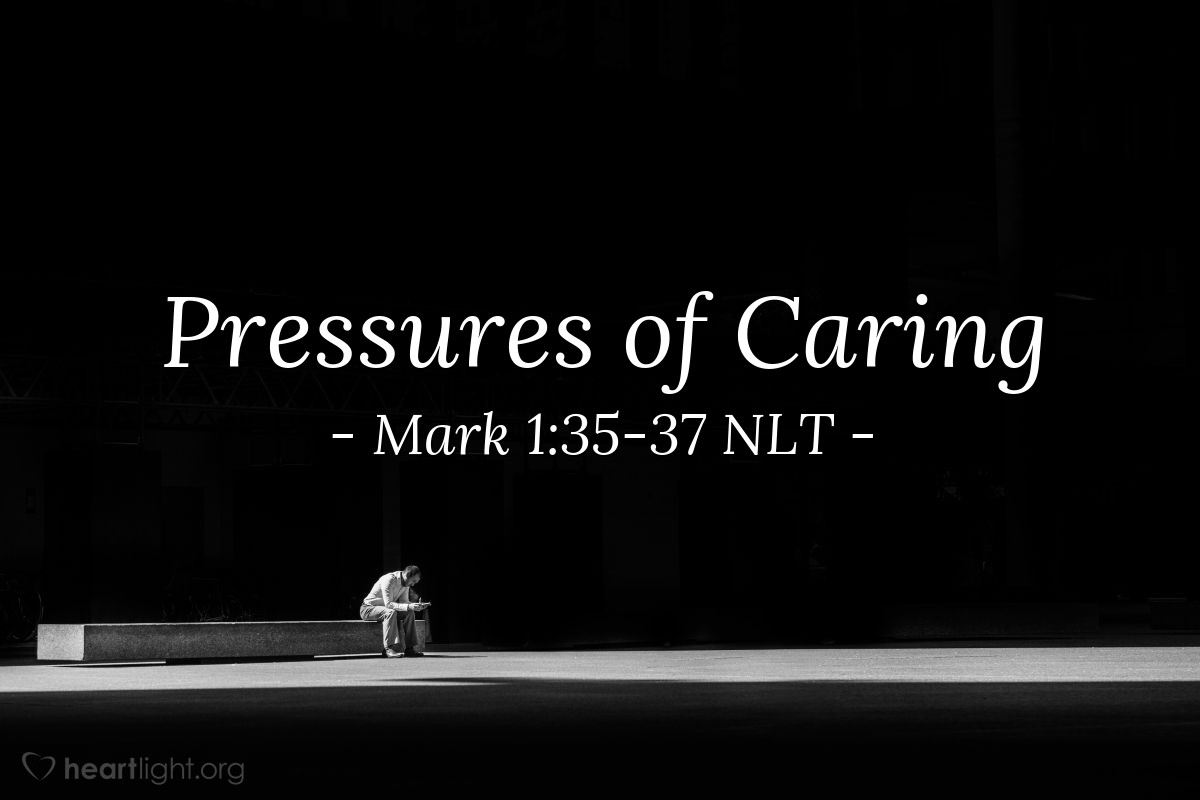 """Illustration of Mark 1:35-37 NLT — """"Everyone is looking for you."""""""