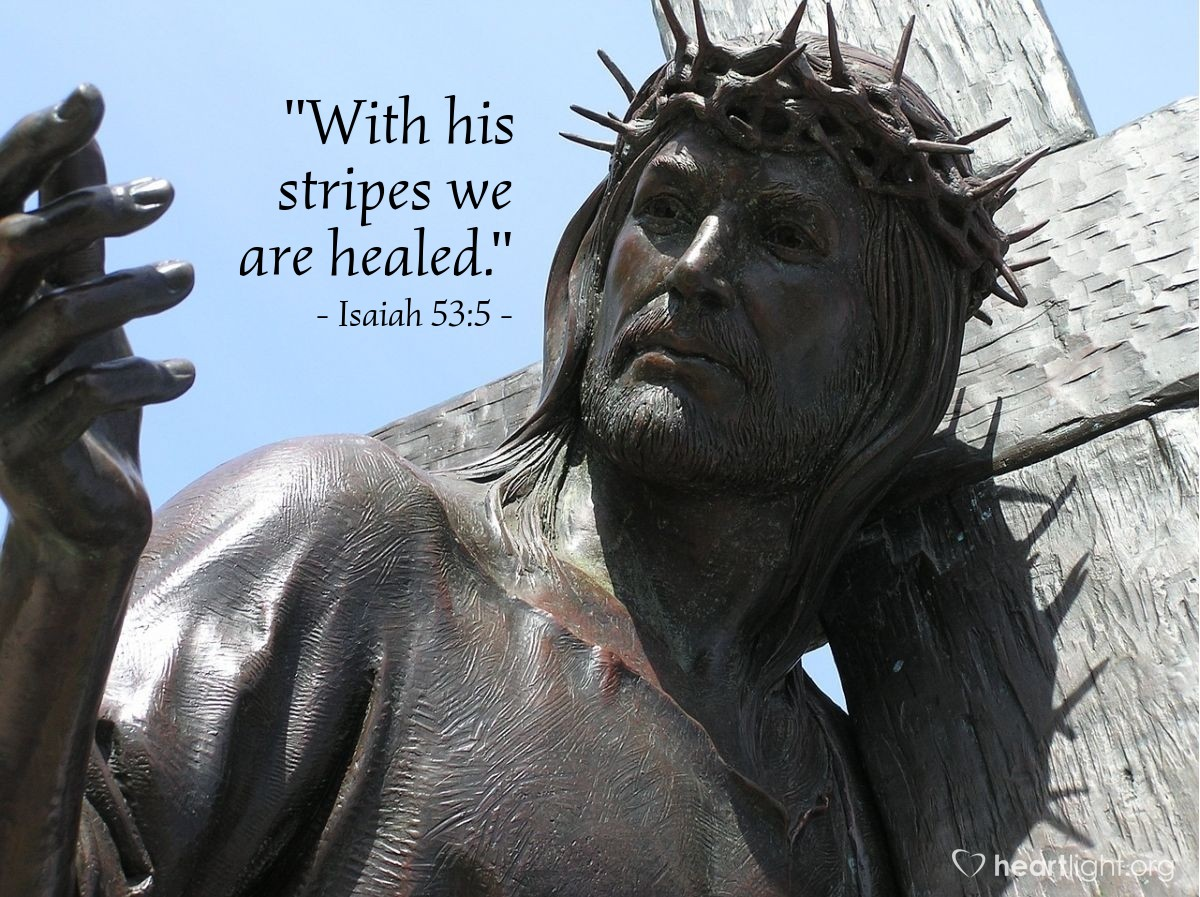 "Illustration of Isaiah 53:5 — ""With his stripes we are healed."""