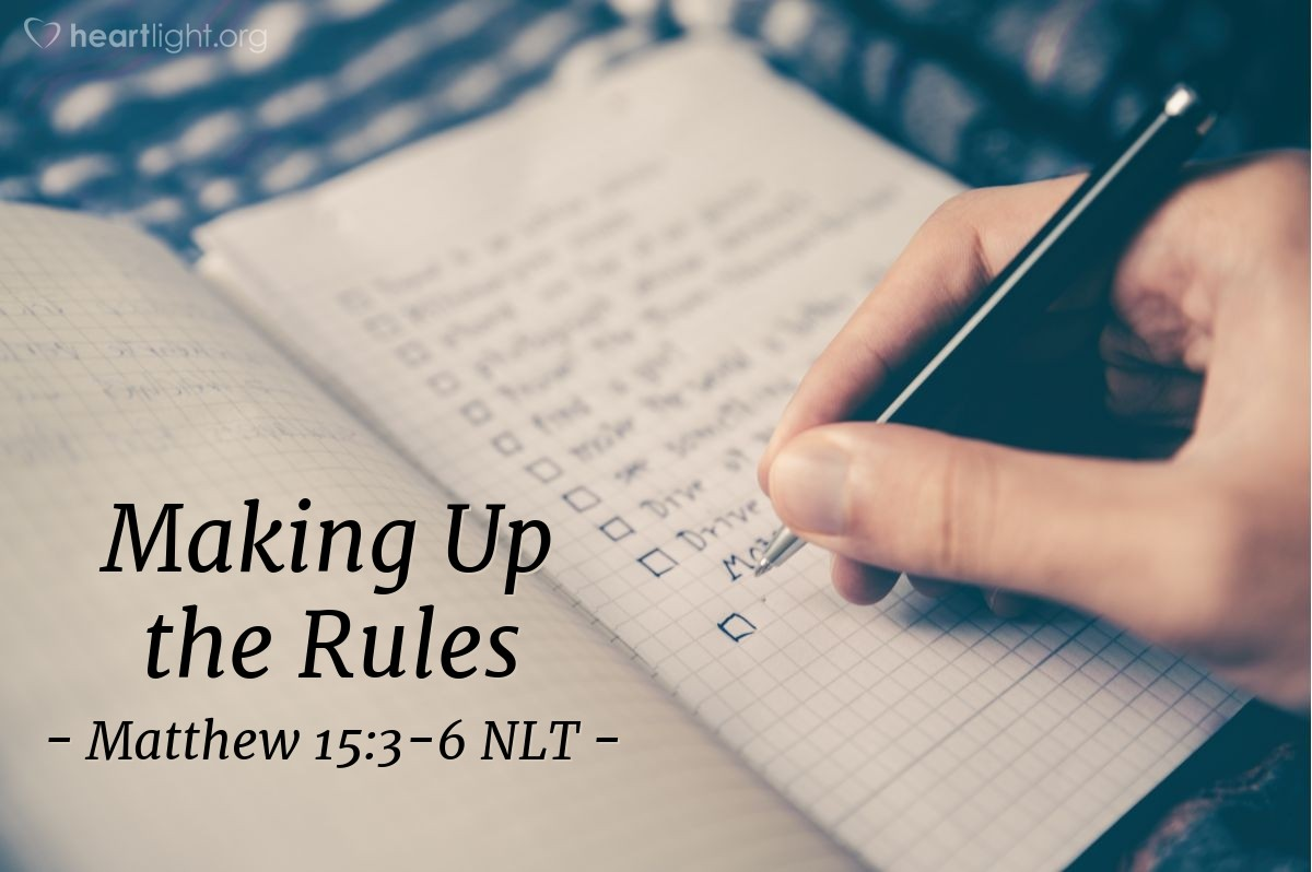 "Illustration of Matthew 15:3-6 NLT — ""And why do you refuse to obey God's command so that you can follow those rules you have?"