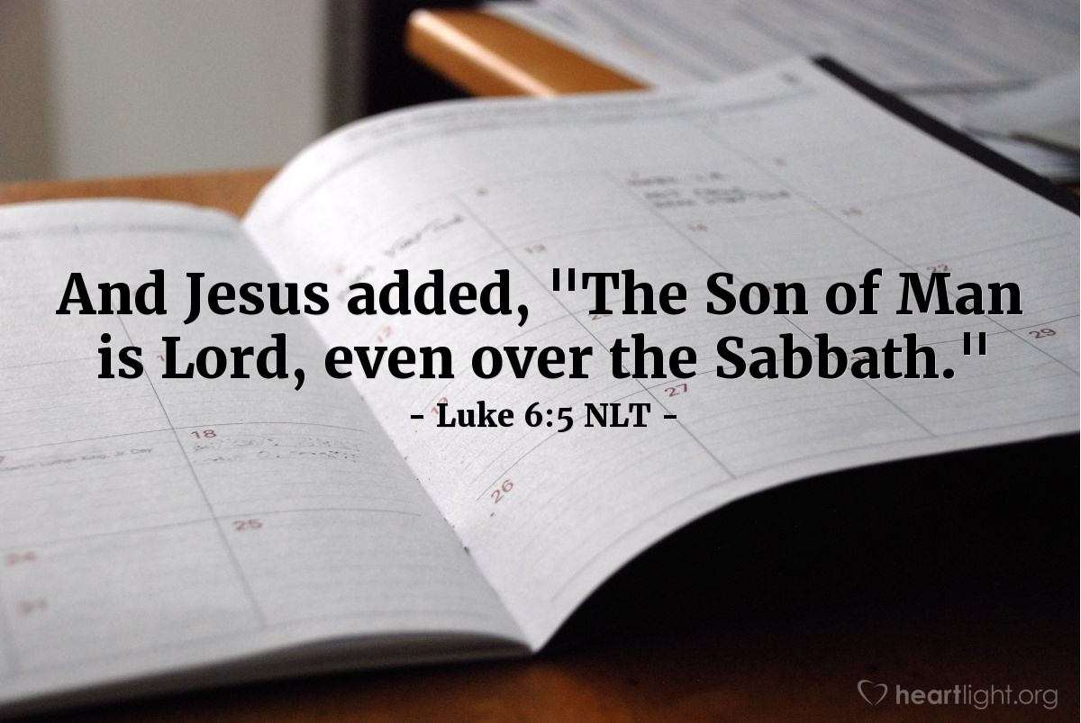 "Illustration of Luke 6:5 — Then Jesus said to the Pharisees, ""The Son of Man is Lord (Master) over the Sabbath day."""