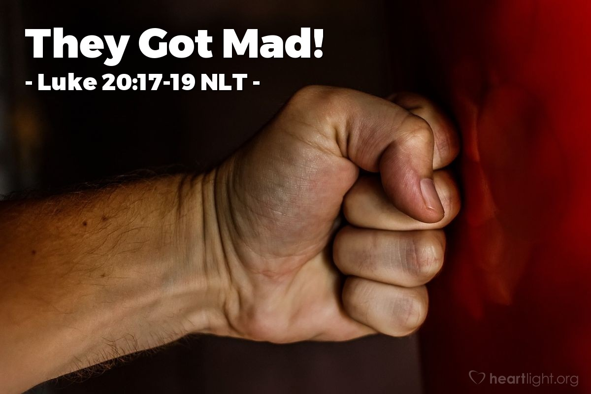 """Illustration of Luke 20:17-19 NLT — """"Then what does this Scripture mean?"""""""