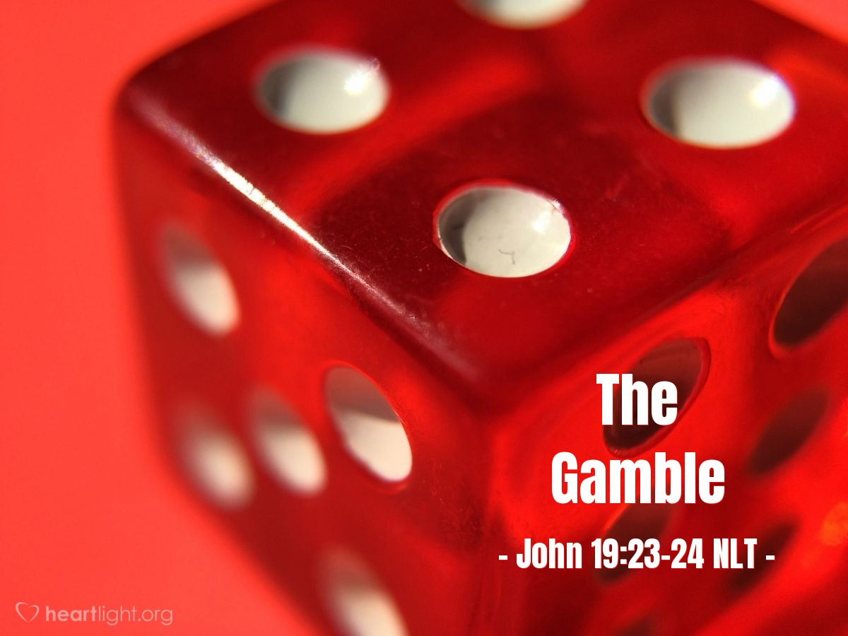 "Illustration of John 19:23-24 NLT — ""Rather than tearing it apart, let's throw dice for it.""   ——   ""They divided my garments among themselves and threw dice for my clothing."""
