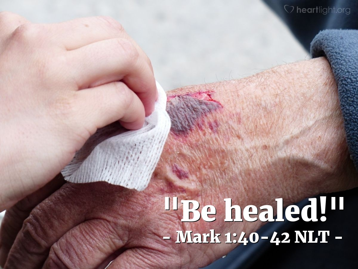 "Illustration of Mark 1:40-42 — ""You have the power to heal me if you want.""   ——   ""I want to heal you. Be healed!"""