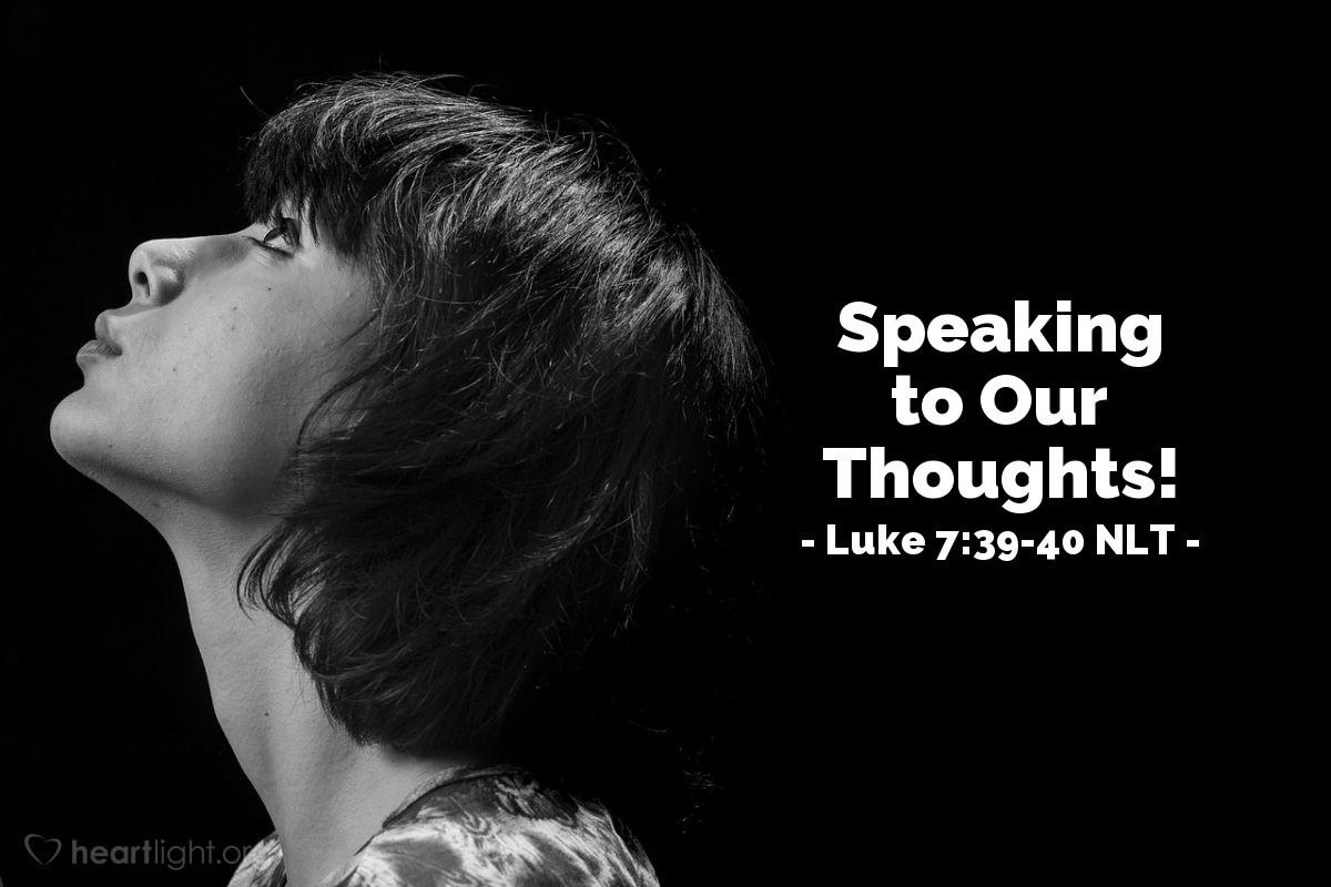 """Illustration of Luke 7:39-40 NLT — """"Let me hear it, teacher."""""""