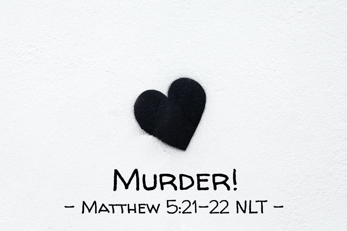 "Illustration of Matthew 5:21-22 NLT — ""You have heard that it was said to our people long ago, 'Don't kill any person."""