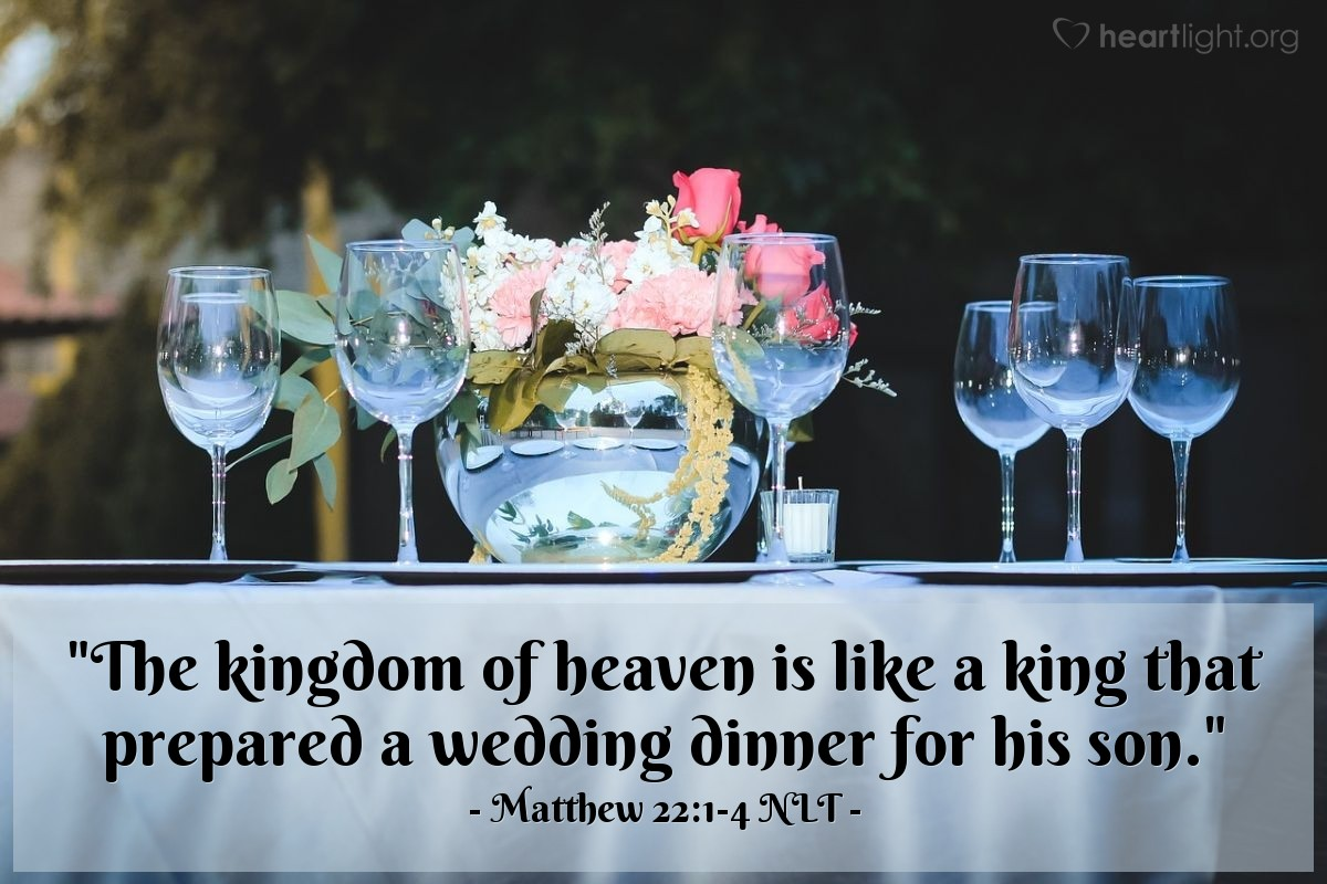 "Illustration of Matthew 22:1-4 — ""The kingdom of heaven is like a king that prepared a wedding dinner for his son."""
