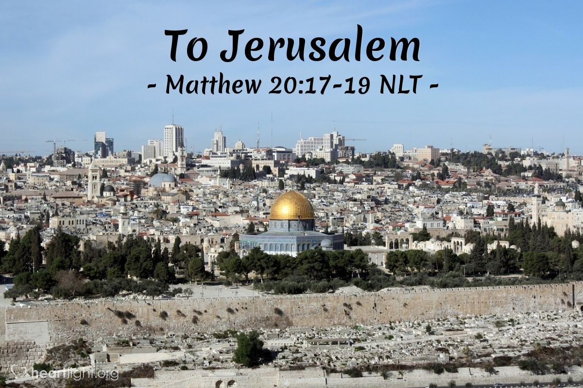 "Illustration of Matthew 20:17-19 NLT — ""We are going to Jerusalem."""