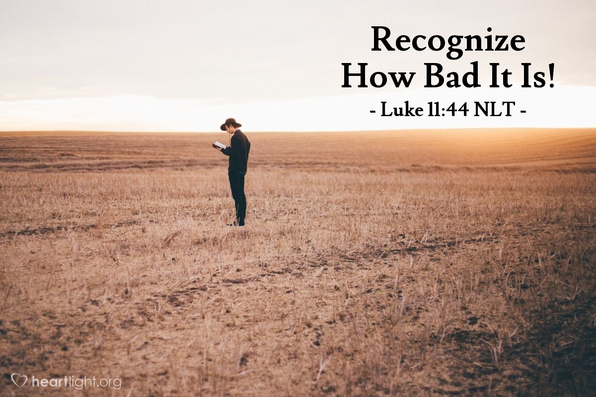 "Illustration of Luke 11:44 — ""It will be bad for you, because you are like hidden graves. People walk on them without knowing it."""