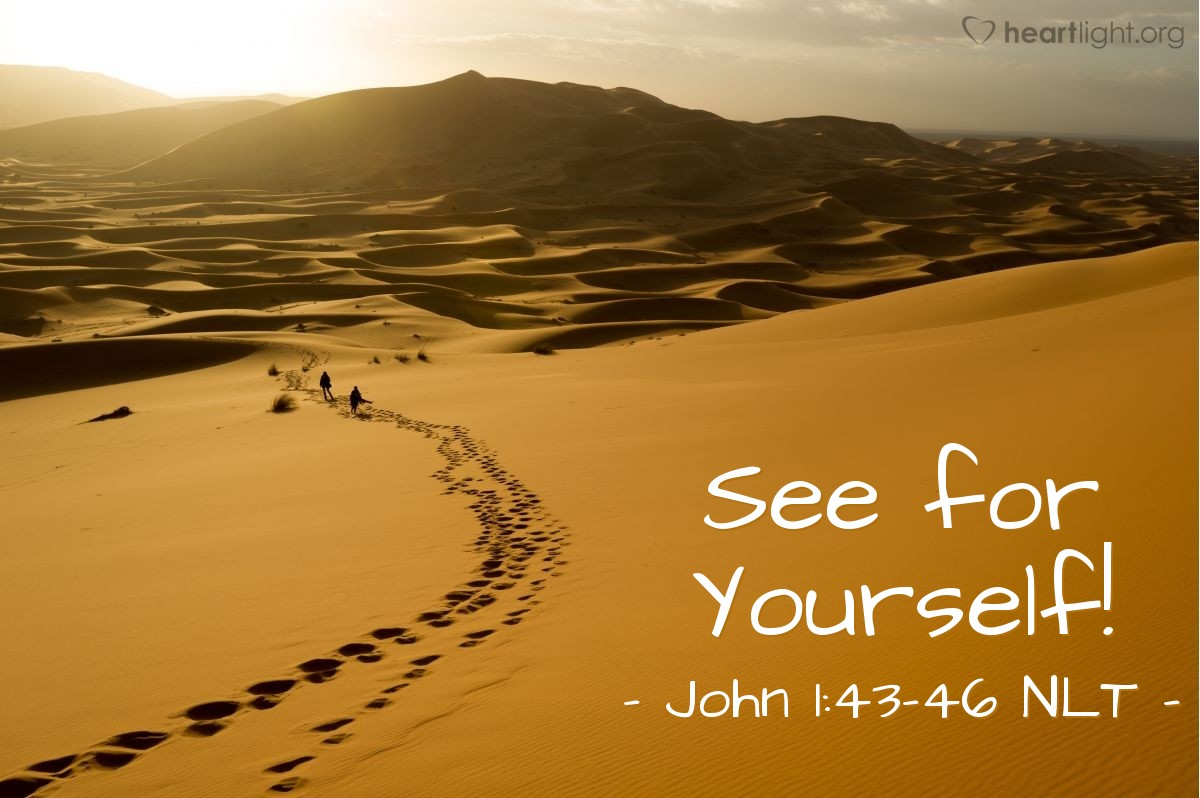"Illustration of John 1:44-46 NLT — ""Come and see for yourself,"""