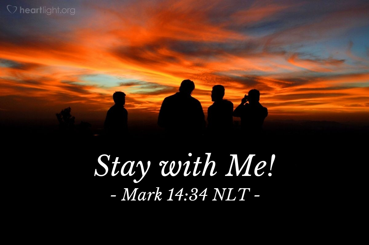 "Illustration of Mark 14:34 NLT — Jesus said to Peter, James, and John, ""My soul is full of sorrow. My heart is breaking with sadness. Wait here and stay awake."""