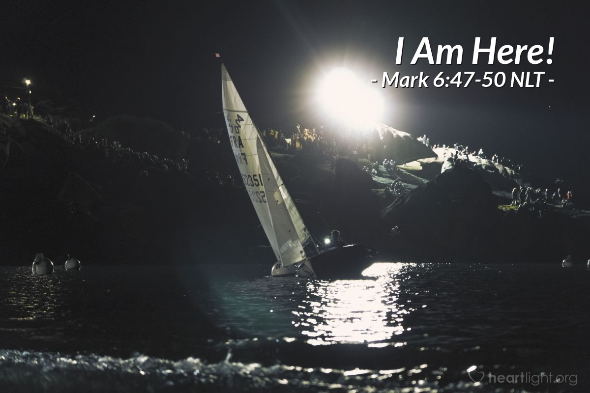 "Illustration of Mark 6:47-50 NLT — ""Don't worry! It's me! Don't be afraid."""