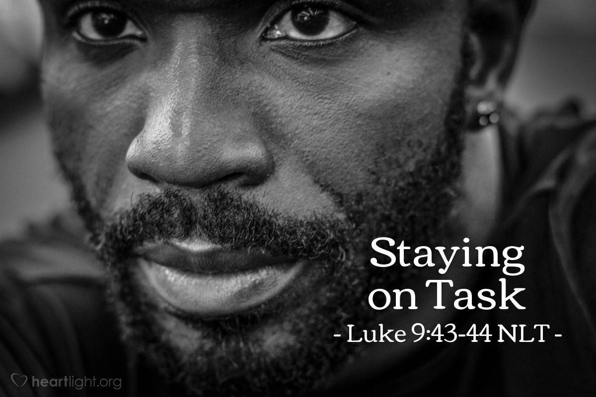 "Illustration of Luke 9:43-44 NLT — ""Listen to me and remember what I say. The Son of Man is going to be betrayed into the hands of his enemies."""