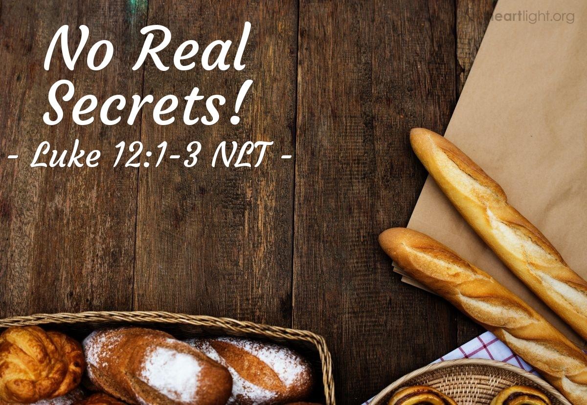 "Illustration of Luke 12:1-3 NLT — ""Beware of the yeast of the Pharisees — their hypocrisy."""