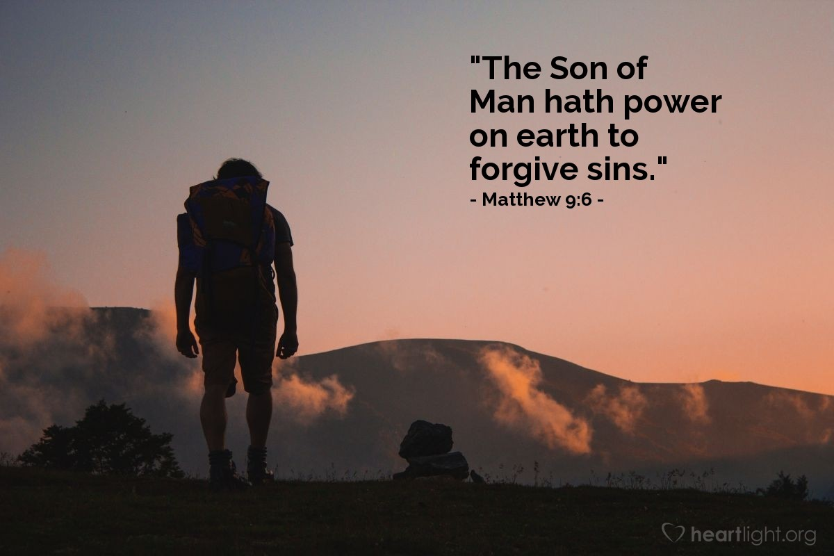 "Illustration of Matthew 9:6 — ""The Son of Man hath power on earth to forgive sins."""
