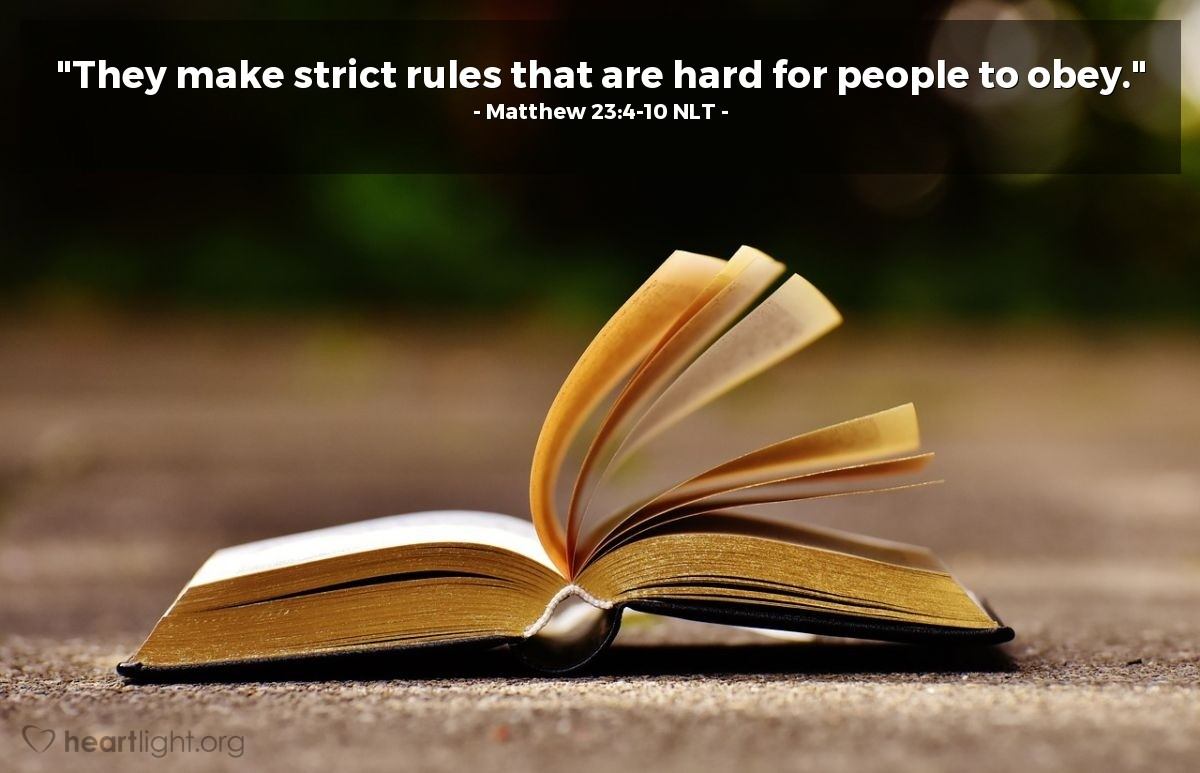 "Illustration of Matthew 23:4-10 — ""They make strict rules that are hard for people to obey."""