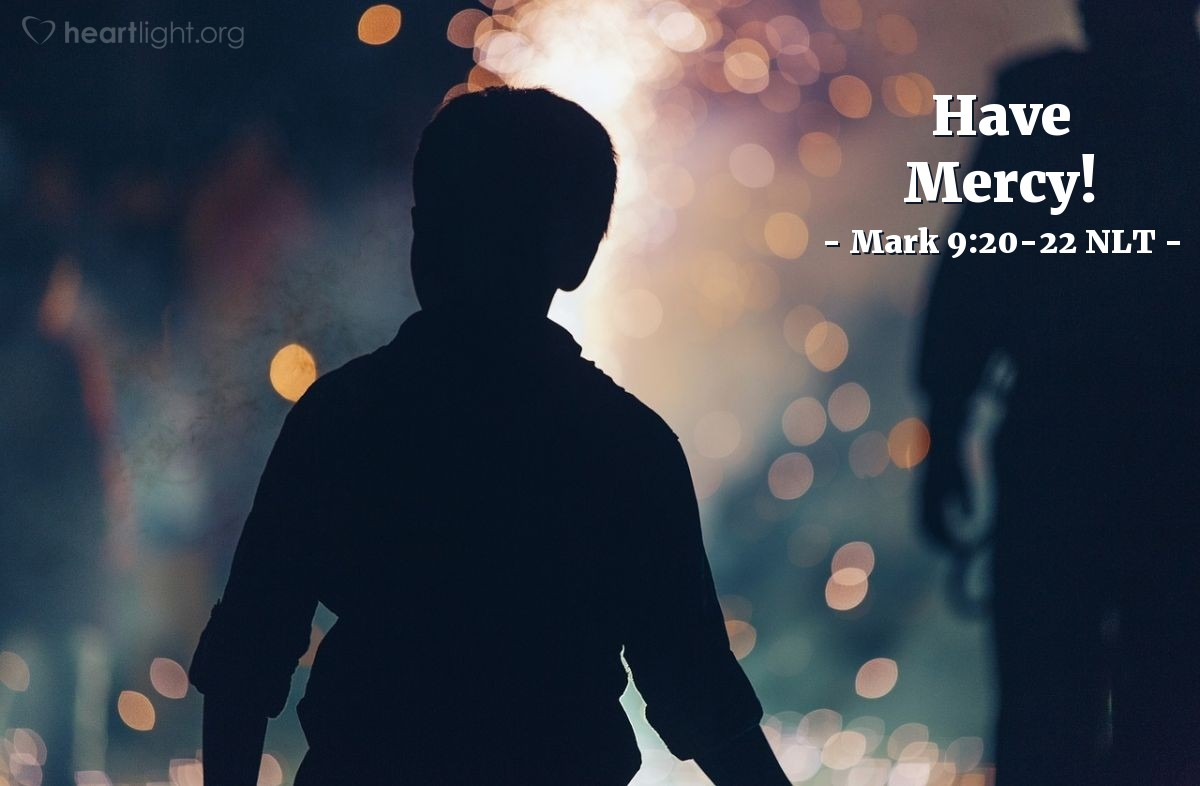 "Illustration of Mark 9:20-22 NLT — ""How long has this been happening to the boy?"""