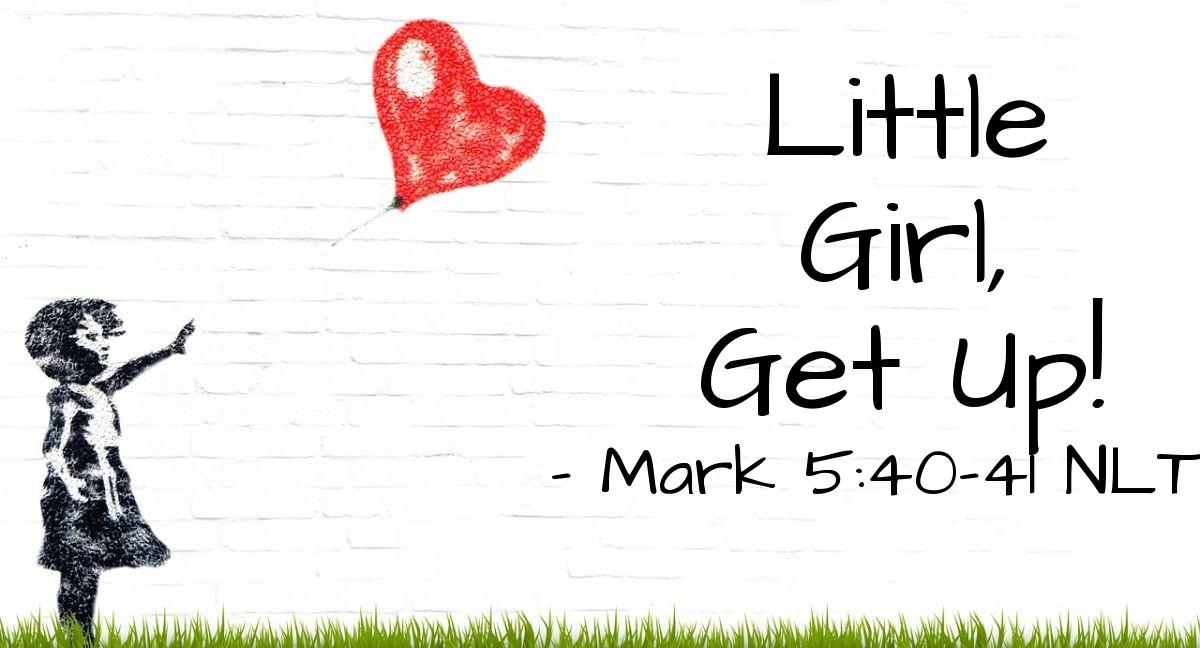 "Illustration of Mark 5:40-41 — ""Talitha, koum!""   ——   ""Little girl, I tell you to stand up!"""